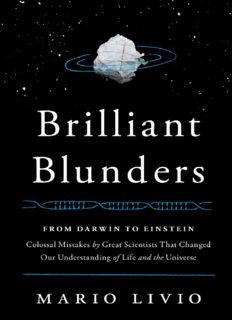 Brilliant blunders: from Darwin to Einstein — colossal mistakes by great scientists that changed our understanding of life and the universe