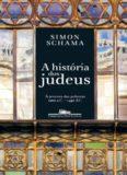 A História dos Judeus - À procura das palavras 1000 a. C. - 1492 d.C.
