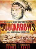 5000 Arrows. A True Account of Christ's Supernatural Power Among Cannibals and Headhunters
