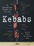 Kebabs.  75 Recipes for Grilling
