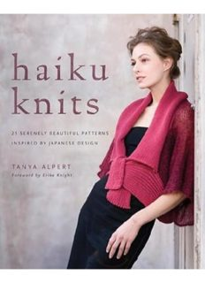 Haiku Knits: 25 Serenely Beautiful Patterns Inspired by Japanese Design