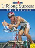 Lifelong Success, Triathlon: Training for Masters : Ironman Edition