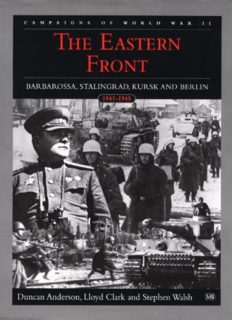 The Eastern Front: Barbarossa, Stalingrad, Kursk and Berlin, 1941-1945 (The Campaigns of World War II)