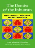 The Demise of the Inhuman: Afrocentricity, Modernism, and Postmodernism