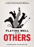 Playing Well with Others: Your Field Guide to Discovering, Exploring and Navigating the Kink