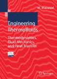 Engineering Thermofluids: Thermodynamics, Fluid Mechanics, and Heat Transfer