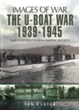 The U-boat war, 1939-1945 : rare photographs from wartime archives