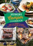The Hungry Camper Cookbook: More than 200 Delicious recipes to cook and eat outdoors