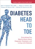 Diabetes Head to Toe Everything You Need to Know about Diagnosis, Treatment, and Living with Diabetes