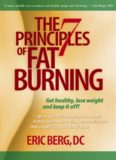 The 7 Principles of Fat Burning: Lose the weight. Keep it off.