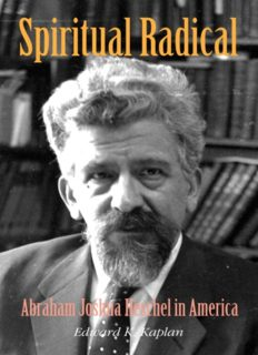 Spiritual Radical: Abraham Joshua Heschel in America, 1940-1972