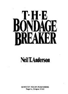 The Bondage Breaker: Overcoming Negative Thoughts, Irrational Feelings, Habitual Sins