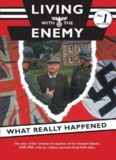 Living with the Enemy-The Story of the German Occupation of the Channel Islands 1940-1945, with eye-witness accounts from both sides. Foreword by Jack Higgins