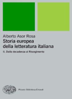 Storia europea della letteratura italiana - II. Dalla decadenza al Risorgimento