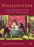 Wallenstein: The Enigma of the Thirty Years War