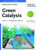 Handbook of Green Chemistry, Volume 1.. Green Catalysis, Homogeneous Catalysis