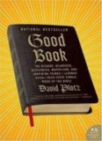 Good Book: The Bizarre, Hilarious, Disturbing, Marvelous, and Inspiring Things I Learned When I