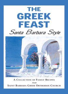 The Greek Feast: Santa Barbara Style: A Collection of Family Recipes from Saint Barbara Greek Orthodox Church