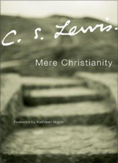 Mere Christianity: a revised and amplified edition, with a new introduction, of the three books, Broadcast talks, Christian behaviour, and Beyond personality