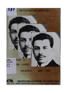 El retorno benefico : homenaje a Ramon Lopez Velarde