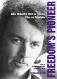 Freedom's Pioneer: John McGrath's Work in Theatre, Film and Television