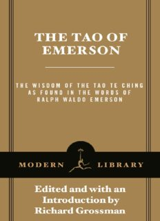 The tao of Emerson : the wisdom of the tao te ching as found in the words of Ralph Waldo Emerson