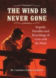 The Wind Is Never Gone: Sequels, Parodies and Rewritings of Gone with the Wind