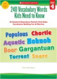 Scholastic Teaching Resources. 240 Vocabulary Words Kids Need to Know: Grade 4