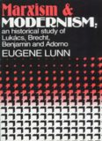 Marxism and Modernism: An Historical Study of Lukacs, Brecht, Benjamin and Adorno