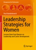 Leadership Strategies for Women: Lessons from Four Queens on Leadership and Career Development