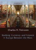 Banking, Currency, and Finance in Europe between the Wars