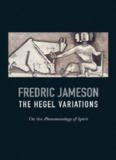The Hegel Variations - Fredric Jameson