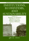 Institutions, Ecosystems, and Sustainability (Ecological Economics Series (International Society for Ecological Economics).)