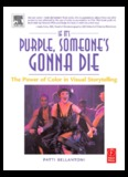 If it's Purple, Someone's Gonna Die~The Power of Color in Visual Storytelling