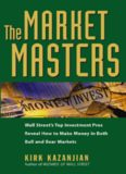 Market Masters: Wall Street's Top Investment Pros Reveal How to Make Money in Both Bull and Bear