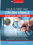 Yale-G First Aid: Crush USMLE Step 2CK And Step 3