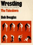 Wrestling: The Making of a Champion- The Takedown