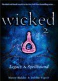 Wicked 2-Legacy and Spellbound Nancy Holder & Debbie Viguie