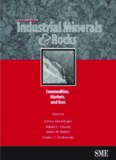 Industrial minerals & rocks : commodities, markets, and uses