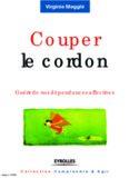 Couper le cordon : Guerir de nos dependances affectives 2e edition 2010