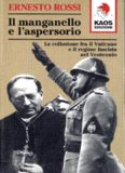 Il manganello e l'aspersorio. La collusione fra il Vaticano e il regime fascista nel ventennio