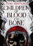 Legacy of Orisha [01] Children of Blood and Bone