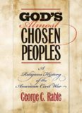 God's Almost Chosen Peoples: A Religious History of American Civil War . George C. Rable (The Littlefield History of the Civil War Era)