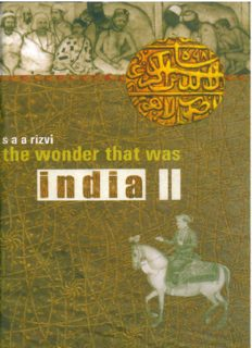 The wonder that was India. Volume II : a survey of the history and culture of the Indian sub-continent from the coming of the Muslims to the British Conquest, 1200–1700