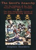 The Devil's Anarchy: The Sea Robberies of the Most Famous Pirate Claes G. Compaen & the Very Remarkable Travels of Jan Erasmus Reyning, Buccaneer