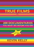 True Films - Kevin Kelly