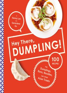 Hey there, dumpling! : 100 recipes for dumplings, buns, noodles, and other Asian treats