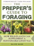 The Prepper's Guide to Foraging : How Wild Plants Can Supplement a Sustainable Lifestyle