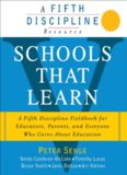 Schools That Learn: A Fifth Discipline Fieldbook for Educators, Parents, and Everyone Who Cares