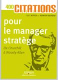 400 citations pour le manager stratège - De Churchill à Woody Allen